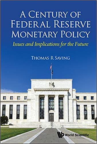 GoodmanInstitute-A Century of Federal Reserve Monetary Policy-TomSaving-bookcover
